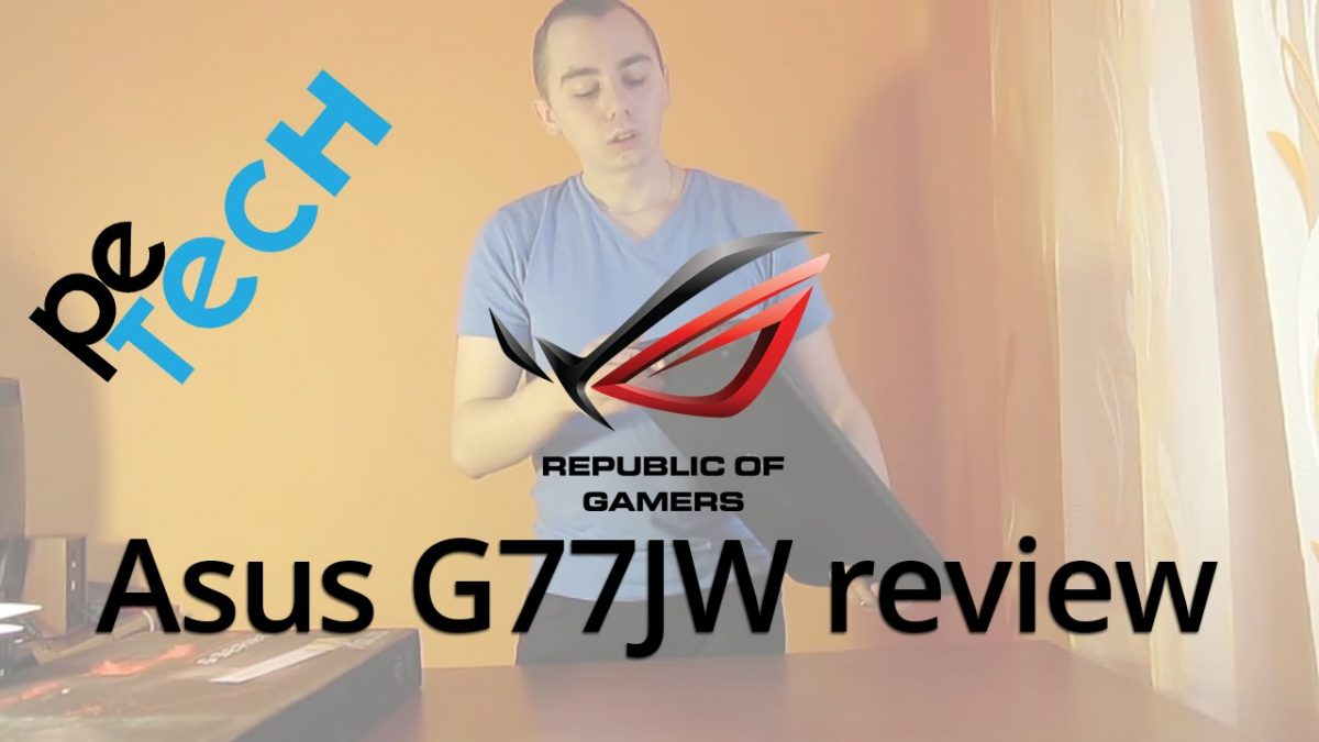 Review notebook Asus G771JW Republic of Gamers – Text + video