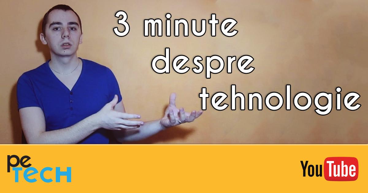 3 minute de tehnologie