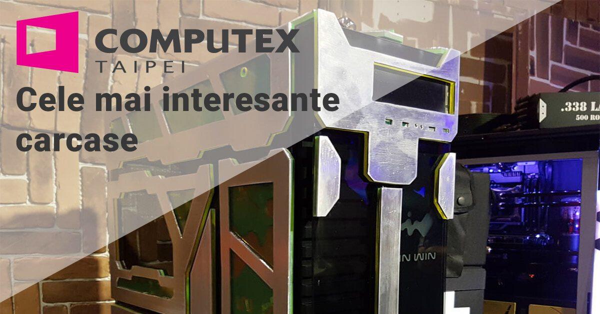 Computex 2016 – Cele mai interesante carcase