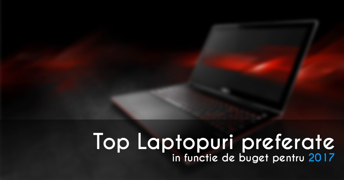 top laptopuri preferate