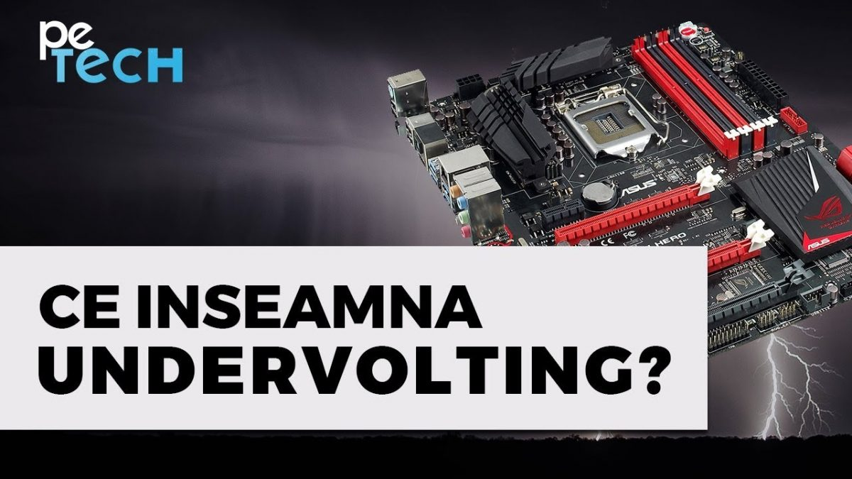 3 minute despre undervolting – VIDEO