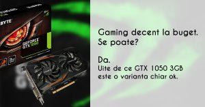 Nvidia GTX 1050 varianta cu 3GB e ciudata, dar e super ok ca placa de budget gaming