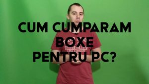 Cum cumparam boxe pc? – VIDEO – peTech