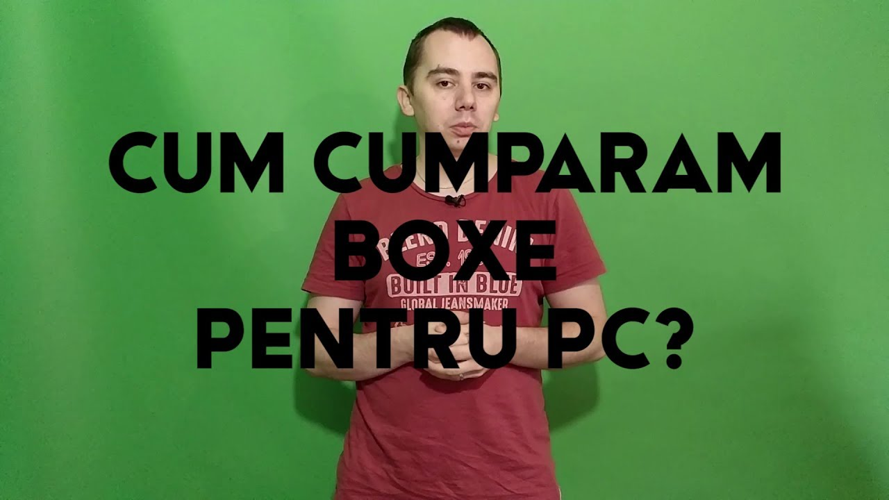 Cum cumparam boxe pc? - VIDEO - peTech