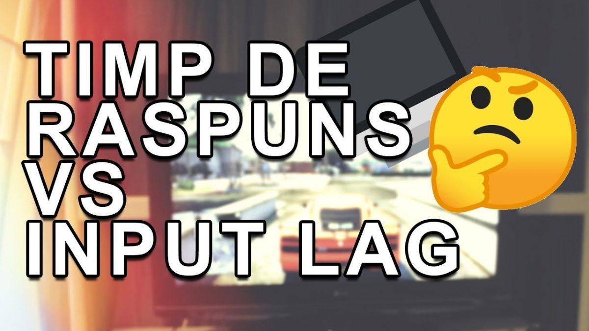 Timp de Raspuns vs Input lag – VIDEO – peTech