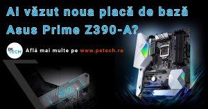 Ai vazut noua placa de baza Asus Prime Z390-A?