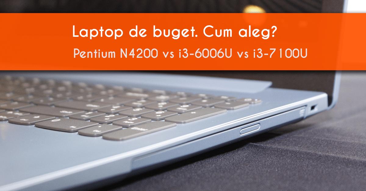 Laptop ieftin, de buget. Ce aleg?
