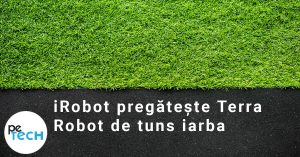 iRobot pregateste Terra – robotul de tuns iarba