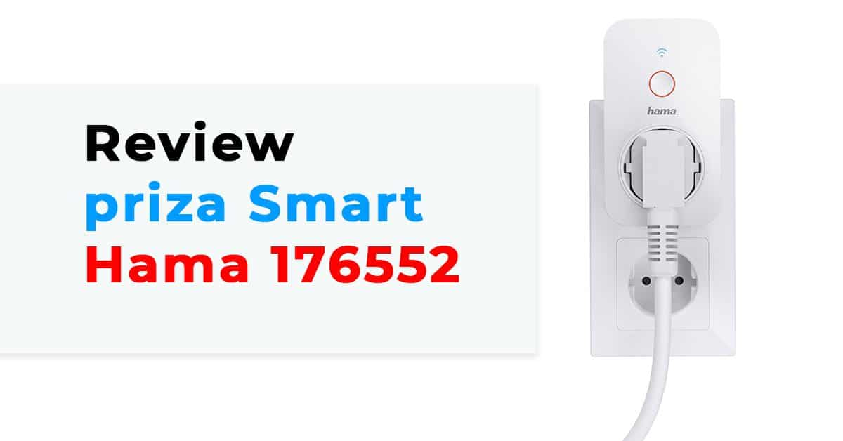 Priza inteligenta – smart Hama 176552 – REVIEW